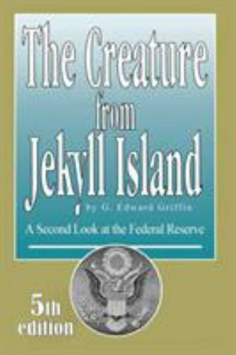 Creature from Jekyll Island : A Second Look at the Federal Reserve Paperback
