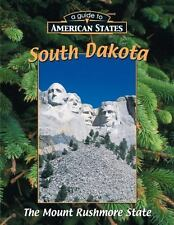 South Dakota: The Mount Rushmore State (Guide to American States), Strudwick, Le