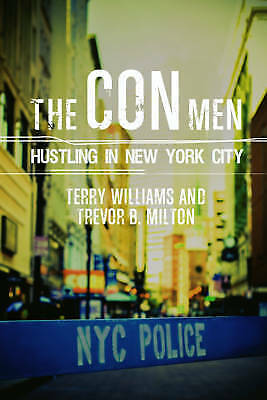 The Con Men. Hustling in New York City by Williams, Terry (Paperback book, 2017)
