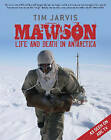Mawson: Life and Death in Antarctica by Tim Jarvis (Paperback, 2008)