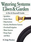 Watering Systems for Lawn and Garden: A Do-it-yourself Guide by Roger D. Woodson (Paperback, 1996)