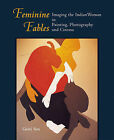 Feminine Fables: Imaging the Indian Woman in Painting, Photography,and Cinema by Geeti Sen (Hardback, 2002)