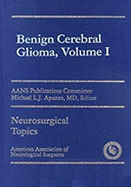 Benign Cerebral Glioma by Apuzzo, Michael L. J.