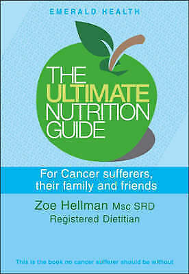 1 of 1 - Zoe Hellman, Ultimate Nutrition Guide for Cancer Sufferers, Their Family and Fri