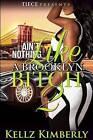 Ain't Nothing Like a Brooklyn Bitch 2 by Kellz Kimberly (Paperback / softback, 2016)
