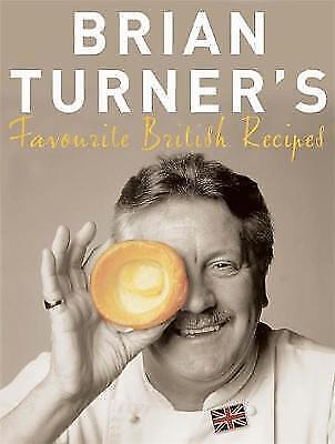 """AS NEW"" Brian Turner, Brian Turner's Favourite British Recipes, Paperback Book"