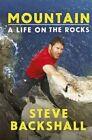 Mountain: A Life on the Rocks by Steve Backshall (Hardback, 2015)