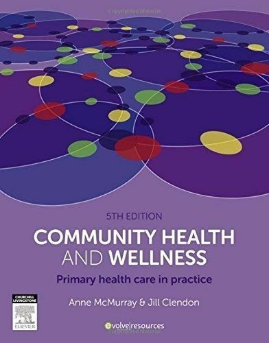 1 of 1 - Community Health and Wellness: Primary Health Care in Practice by Jill Clendon,…