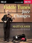 Fiddle Tunes on Jazz Changes by Matt Glaser (Mixed media product, 2014)