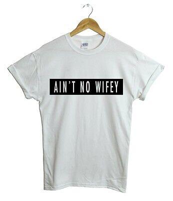 Ain't No Wifey T-Shirt Womens Kylie Jenner Kim Kardashian Dope Hipster Swag