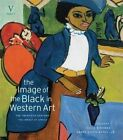 The Image of the Black in Western Art: Volume V: Twentieth Century: Part 1: Impact of Africa by David Bindman (Hardback, 2014)