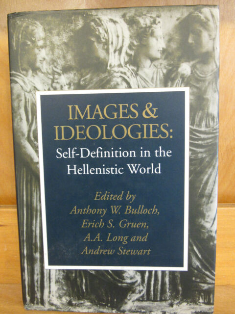 Images & Ideologies: Self-definition in the Hellenistic World edited Bulloch,etc