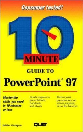 10 Minute Guide to PowerPoint 97 by Faithe Wempen