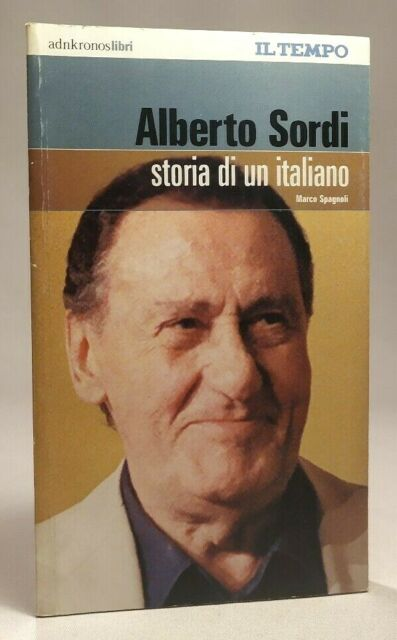 ALBERTO SORDI. STORIA DI UN ITALIANO Marco Spagnoli ADNKRONOS LIBRI 2003