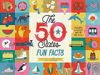 The 50 States: Fun Facts: Celebrate the People, Places and Food of the U.S.A! by Gabrielle Balkan (Hardback, 2016)