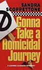 Gonna Take a Homicidal Journey by Sandra Scoppettone (Paperback)