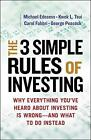 The Three Simple Rules of Investing: Why Everything You've Heard About Investing is Wrong and What to Do Instead by Kwok L. Tsui, Carol Fabbri, Michael Edesess, George Peacock (Paperback, 2014)