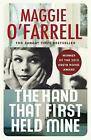 The Hand That First Held Mine: Costa Novel Award Winner 2010 by Maggie O'Farrell (Paperback, 2011)