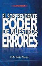 El Sorprendente Poder de Nuestros Errores : Un Manual para la Vida by...