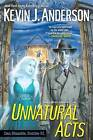 Unnatural Acts by Kevin J Anderson (Paperback / softback, 2012)