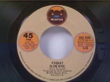 """FOGHAT """"SLOW RIDE / SAVE YOUR LOVING (FOR ME)"""" 45"""