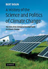 A History of the Science and Politics of Climate Change: The Role of the Intergovernmental Panel on Climate Change by Bert Bolin (Paperback, 2008)