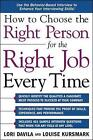 How to Choose the Right Person for the Right Job Every Time by Lori Davila, Louise Kursmark (Paperback, 2004)