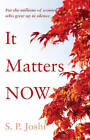 It Matters Now by S. P. Joshi (Paperback, 2015)
