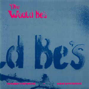 """The Would Be's / I'm Hardly Ever Wrong (7"""") - Biebesheim, Deutschland - The Would Be's / I'm Hardly Ever Wrong (7"""") - Biebesheim, Deutschland"""