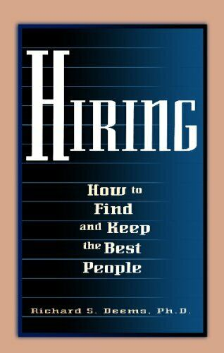 Hiring  How To Find and Keep the Best People