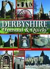 Derbyshire - Unusual & Quirky by Andrew Beardmore (Hardback, 2014)