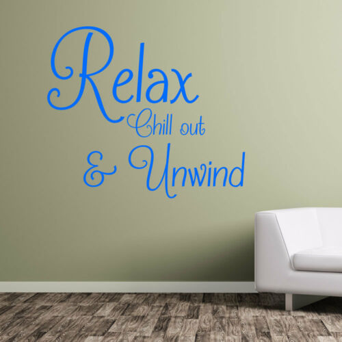 Relax Chill Out /& Unwind Vinyl Wall Window Bedroom Bathroom Stickers Decals A364