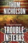 Trouble in Texas by Thom Nicholson (Hardback, 2015)