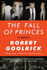 The Fall of Princes by Robert Goolrick (Paperback, 2016)