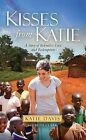 Kisses from Katie: A Story of Relentless Love and Redemption by Beth Clark, Katie Davis (Paperback, 2013)