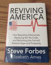 Reviving America: How Repealing Obamacare, Replacing the Tax Code and Reforming the Fed Will Restore Hope and Prosperity by Steve Forbes and Elizabeth Ames (2015, Hardcover)