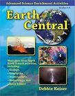 Earth Central by Debbie Keiser 9781593632519 Paperback 2007