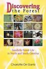 Discovering The Forest Sandhills Forest Life in North and South 9780595351046