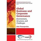 The Era of Global Business and Corporate Governance: Environment, Structure and Challenges by John Thanopoulos (Paperback, 2014)