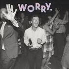 Worry. von Jeff Rosenstock (2016)