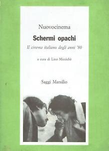 a-cura-di-Lino-Micci-SCHERMI-OPACHI-IL-CINEMA-ITALIANO-DEGLI-Marsilio-1998