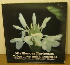 Mis Blancas Mariposas Tabasco en Musica Vegetal HERMANOS BANOS Record Set RARE!!