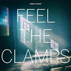 Feel the Clamps [LP] * by Spray Paint (Vinyl, Jun-2016, Goner Records)
