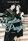 Amelia's Prayer by Christiane Banks (Hardback, 2015)