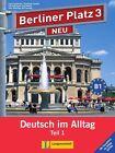"""Berliner Platz 3 NEU in Teilbänden - Lehr- und Arbeitsbuch 3, Teil 1 mit Audio-CD und """"Im Alltag EXTRA"""" von Theo Scherling, Lutz Rohrmann, Susan Kaufmann, Christiane Lemcke und Ralf Sonntag (2013, Taschenbuch)"""