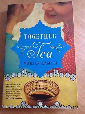 Together Tea by Marjan Kamali (2013, Paperback)