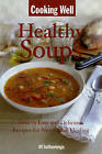 Cooking Well: Healthy Soups: Over 100 Easy and Delicious Recipes for Nutritional Healing by Anna Krusinski (Paperback, 2011)