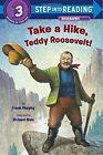 Take A Hike, Teddy Roosevelt! by Frank Murphy, Richard Walz (Paperback, 2015)