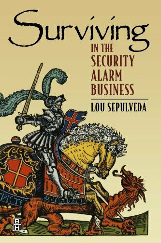 Surviving in the Security Alarm Business, Sepulveda 9780750670982 New.=