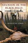 Reunion in the Black Hills by J. Augustus Jones (Paperback, 2010)